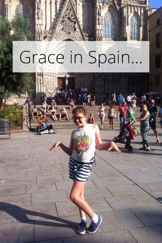 Grace in Spain...