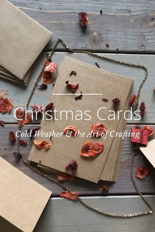 Christmas Cards Cold Weather & the Art of Crafting