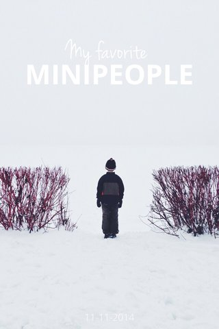 My favorite MINIPEOPLE 11-11-2014