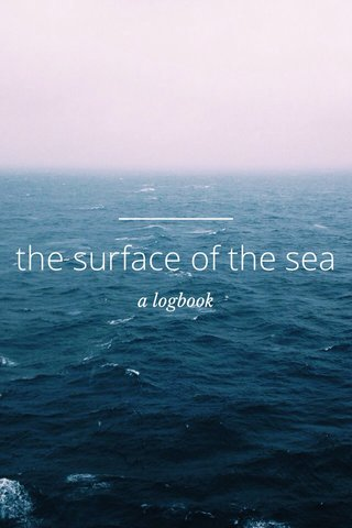 the surface of the sea a logbook