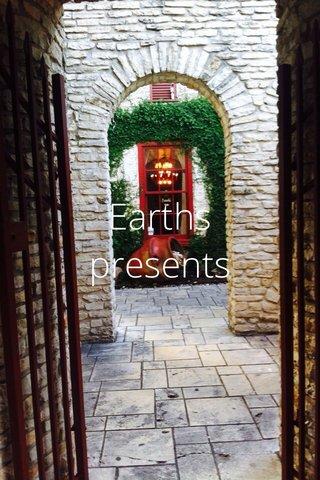 Earths presents