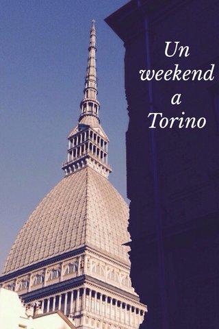Un weekend a Torino