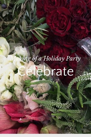Celebrate Making of a Holiday Party