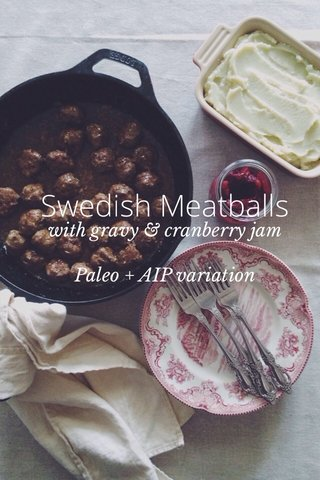 Swedish Meatballs with gravy & cranberry jam Paleo + AIP variation