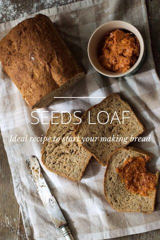 SEEDS LOAF Ideal recipe to start your making bread