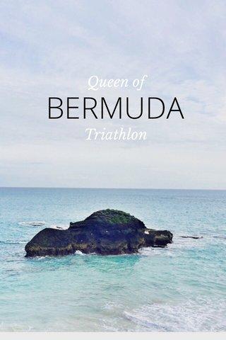 BERMUDA Queen of Triathlon