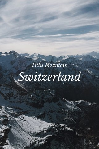Switzerland Titlis Mountain