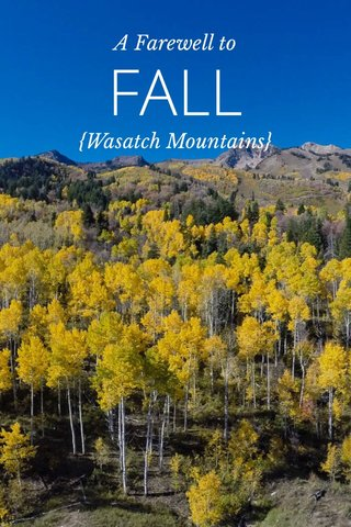 FALL A Farewell to {Wasatch Mountains}