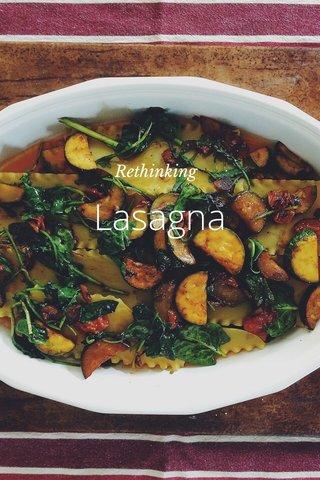 Lasagna Rethinking