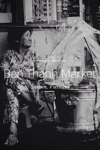 Ben Thanh Market Saigon, Vietnam