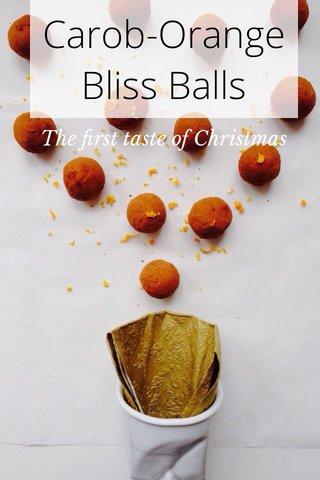 Carob-Orange Bliss Balls The first taste of Christmas
