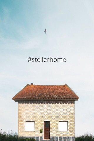 #stellerhome