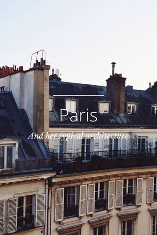 Paris And her typical architecture