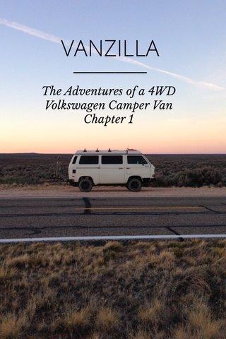 VANZILLA The Adventures of a 4WD Volkswagen Camper Van Chapter 1
