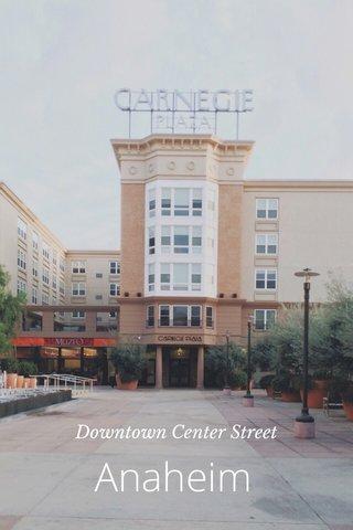 Anaheim Downtown Center Street