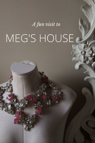 MEG'S HOUSE A fun visit to