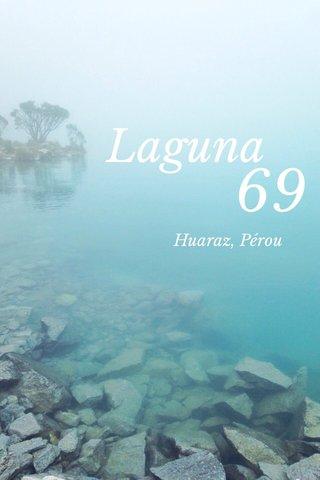 69 Laguna Huaraz, Pérou