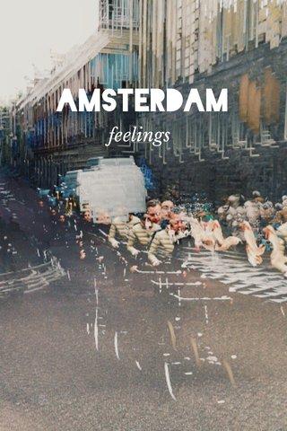 AMSTERDAM feelings