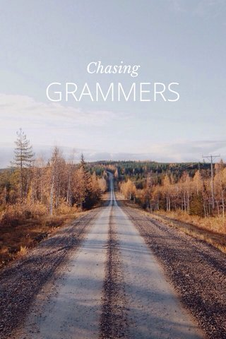 GRAMMERS Chasing