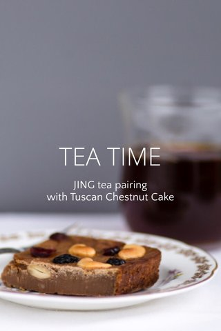 TEA TIME JING tea pairing with Tuscan Chestnut Cake