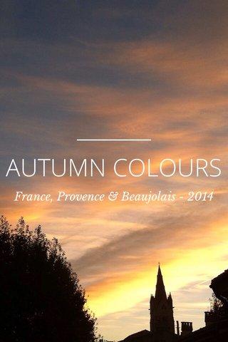 AUTUMN COLOURS France, Provence & Beaujolais - 2014