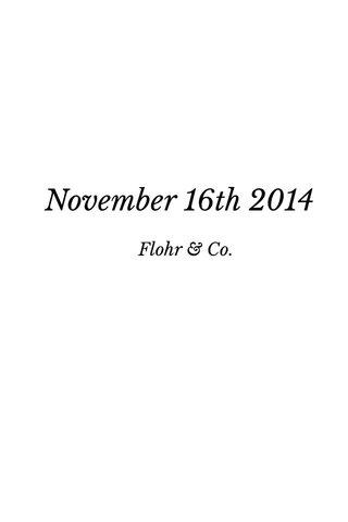 November 16th 2014 Flohr & Co.