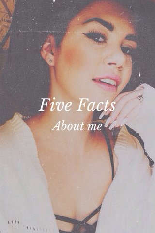Five Facts About me