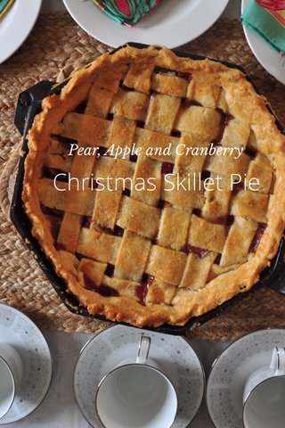 Christmas Skillet Pie Pear, Apple and Cranberry
