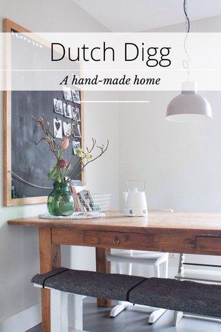 Dutch Digg A hand-made home