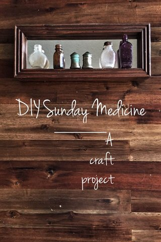 DIY Sunday Medicine A craft project