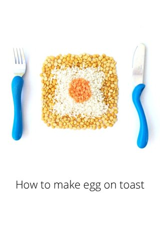 How to make egg on toast