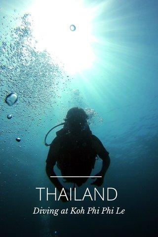 THAILAND Diving at Koh Phi Phi Le
