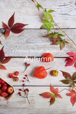 Autumn a journey through the seasons