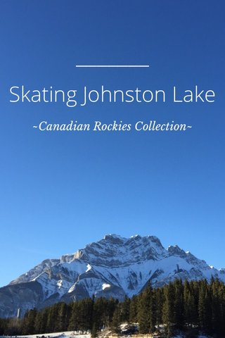 Skating Johnston Lake ~Canadian Rockies Collection~