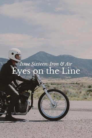 Eyes on the Line Issue Sixteen: Iron & Air