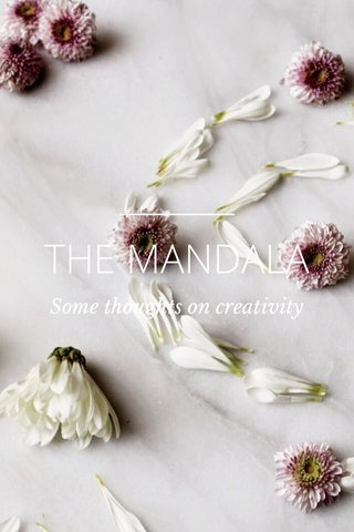 THE MANDALA Some thoughts on creativity