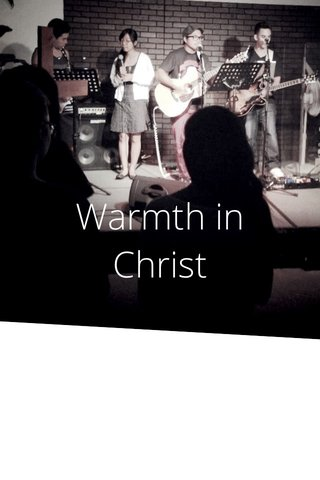 Warmth in Christ