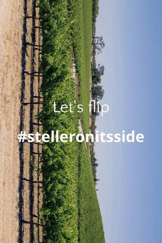 Let's flip #stelleronitsside