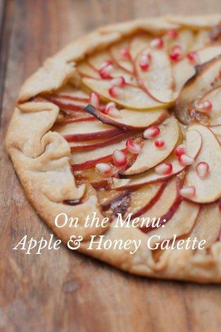 On the Menu: Apple & Honey Galette