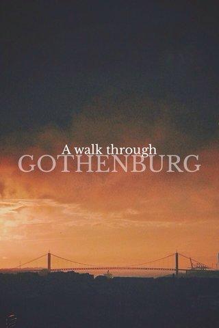 GOTHENBURG A walk through