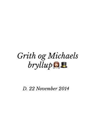 Grith og Michaels bryllup👰🎩 D. 22 November 2014