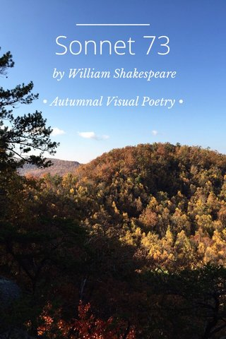 Sonnet 73 by William Shakespeare • Autumnal Visual Poetry •
