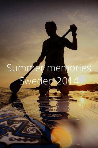 Summer memories Sweden 2014