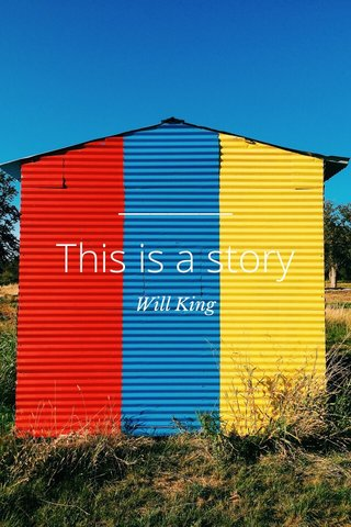 This is a story Will King