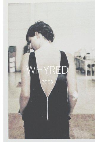 WHYRED 2003
