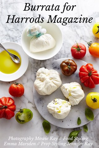 Burrata for Harrods Magazine Photography Mowie Kay // Food Styling Emma Marsden // Prop Styling Jennifer Kay