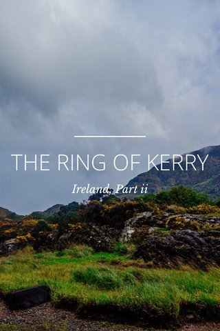 THE RING OF KERRY Ireland, Part ii