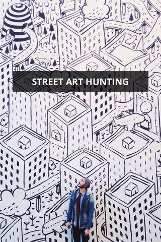STREET ART HUNTING