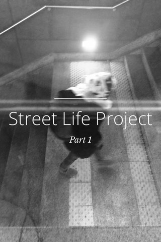 Street Life Project Part 1