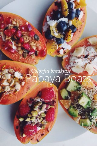 Papaya Boats Colorful breakfast